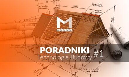 Technologie budowy domów – wady i zalety